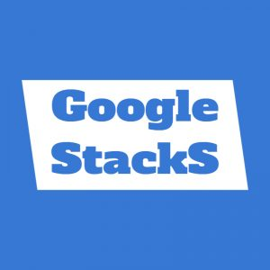 Google stacks